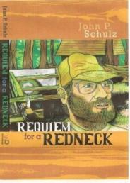 The award winning Requiem for a Redneck